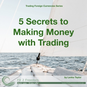5 Secrets that all Currency Traders know (and you should too) if you want to Make any Money in the markets